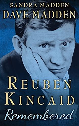 9781517676223: Reuben Kincaid Remembered: The Memoir of Dave Madden