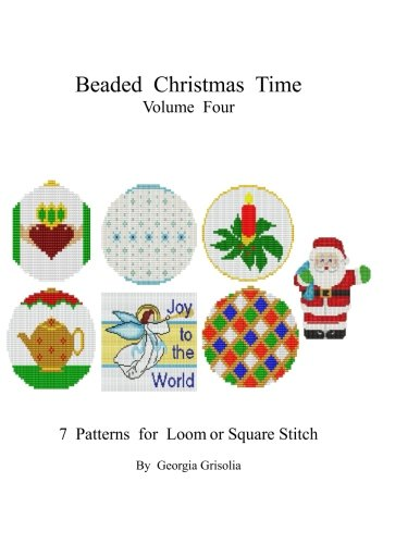 9781517678081: Beaded Christmas Time Volume Four: patterns for ornaments (Volume 4)