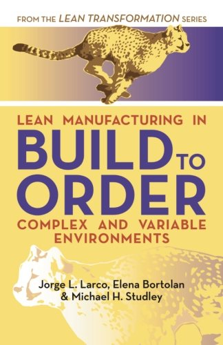 9781517678760: Lean Manufacturing in Build to Order, Complex and Variable Environments (Lean Transformation) (Volume 3)