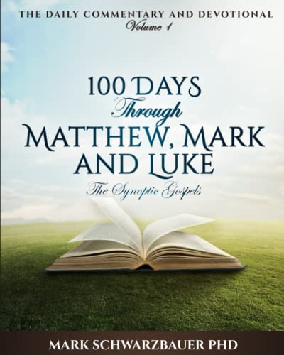 9781517682880: 100 Days through Matthew, Mark and Luke: The Synoptic Gospels (The Daily Commentary and Devotional) (Volume 1)