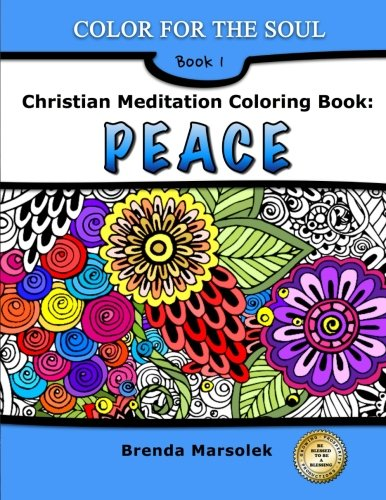 9781517683139: Christian Meditation Coloring Book: PEACE (Color for the Soul) (Volume 1)