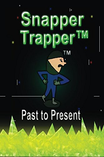 9781517685362: Snapper Trapper™: Past to Present (Volume 3)