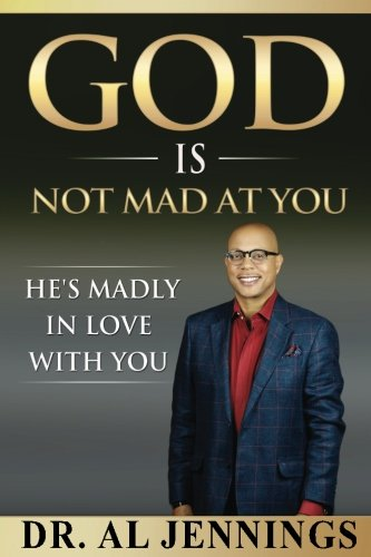 9781517685478: God is Not Mad at You: He's Madly in Love with You