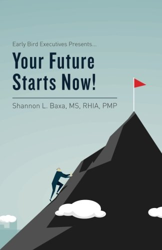 9781517690168: Early Bird Executives Presents... Your Future Starts Now!