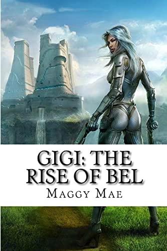 9781517693558: Gigi: The Rise of Bel (Volume 1)
