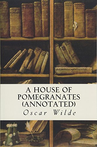9781517698461: A House of Pomegranates (annotated)