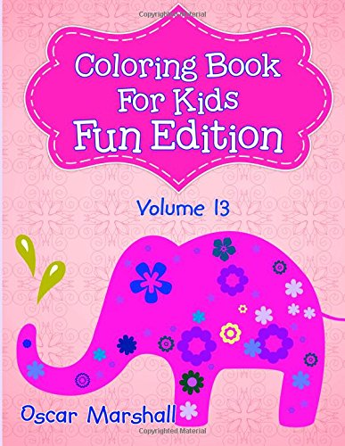 9781517699369: Coloring Book For Kids - Volume 13: Fun Edition