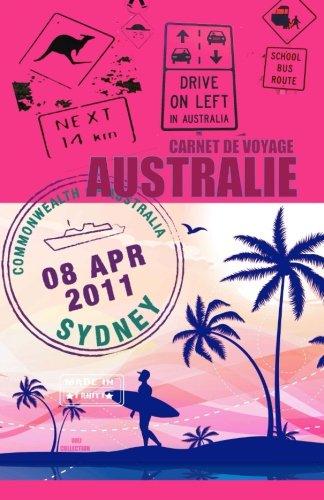 9781517701437: AUSTRALIE. Carnet de voyage: Agenda de voyage. Journal de bord pré-imprimé: activités, sport, shopping, hôtel, transport, road trip.