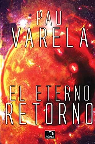 9781517701734: El Eterno Retorno: Volume 1