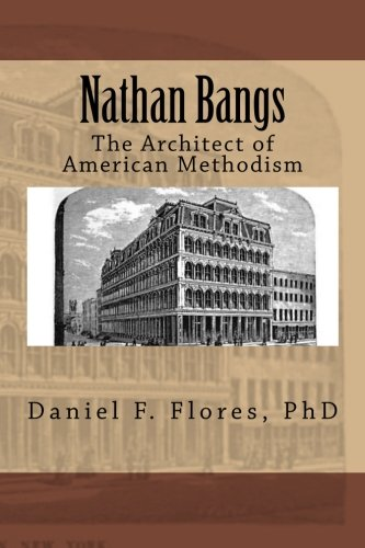 9781517702847: Nathan Bangs: The Architect of American Methodism