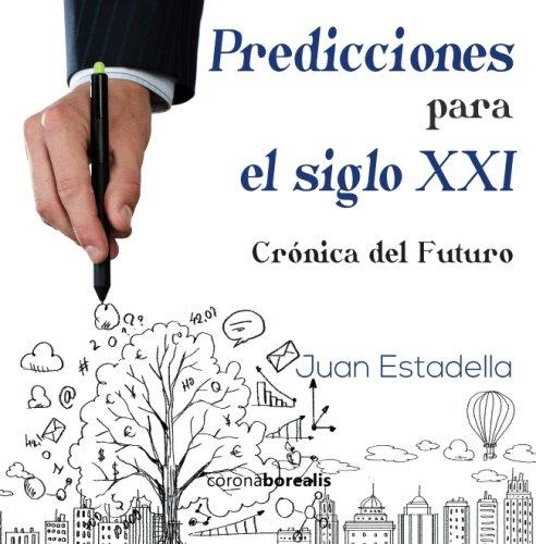 9781517702854: Predicciones para el siglo XXI: Crónica del Futuro (Spanish Edition)