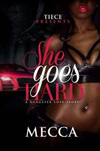 9781517703233: She Goes Hard: A Gangster Love Story (Volume 1)