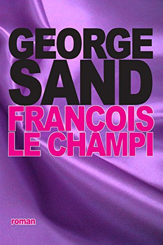 François le champi (French Edition): Sand, George