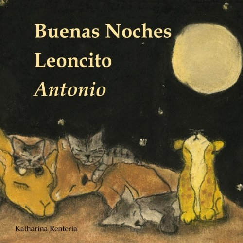 9781517704483: Buenas Noches Leoncito Antonio (Spanish Edition)
