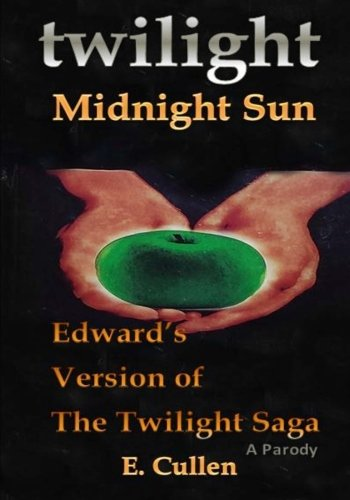 9781517706050: Twilight Midnight Sun: Edward's Version of The Twilight Saga (A Parody)