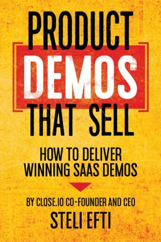 9781517707828: Product Demos That Sell: How to Deliver Winning SaaS Demos