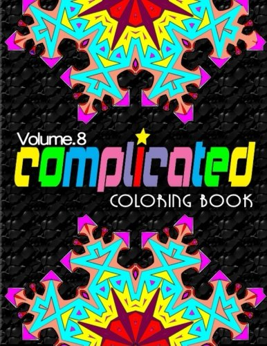 9781517710910: COMPLICATED COLORING BOOKS - Vol.8: complicated coloring books (Volume 8)