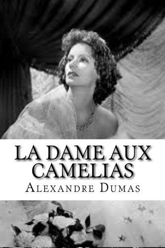 La Dame Aux Camelias (French Edition): Alexandre Dumas Fils
