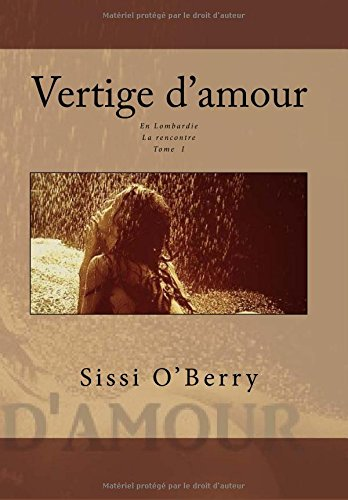 9781517712495: Vertige d'amour en Lombardie: La rencontre: Volume 1 (Les dynasties Falcollini & Al Quatir)