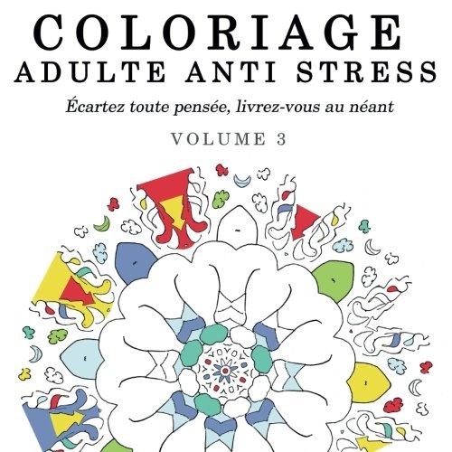 9781517716196: Coloriage Adulte Anti Stress: Écartez toute pensée, livrez-vous au néant