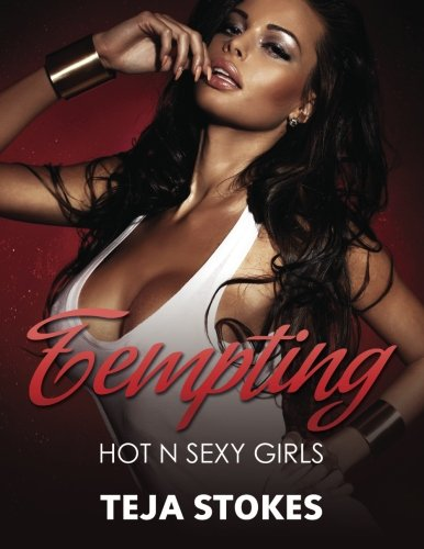Tempting: Hot N Sexy Girls (Lingerie Models): Teja Stokes