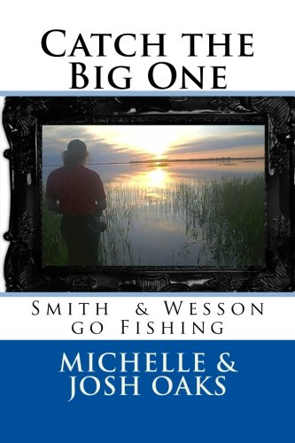 9781517721169: Catch the Big One: -Smith & Wesson go Fishing: Volume 2