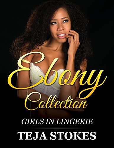 9781517721961: Ebony Collection: Girls inLingerie (Lingerie Models)