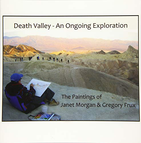 Death Valley - An Ongoing Exploration: The: McElhinney Mfa, James