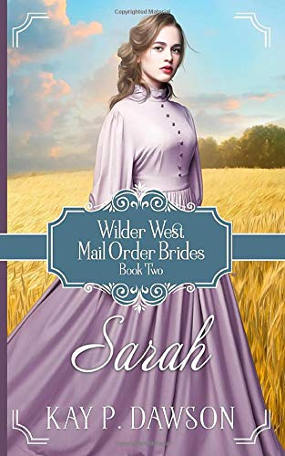 9781517724351: Sarah: Mail Order Bride Series: Volume 2 (Wilder West)