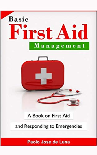 9781517725952: Basic First Aid Management: A Book on First Aid and Responding to Emergencies