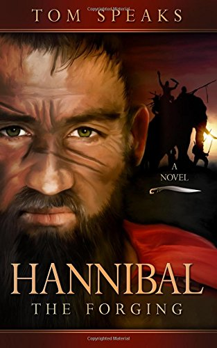 9781517726409: Hannibal - The Forging (The Hannibal Barca Novels) (Volume 1)