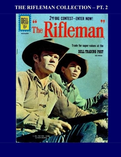 9781517728731: The Rifleman Collection - Pt. 2: Based On The Hit TV Series Starring Chuck Connors - All Stories - No Ads