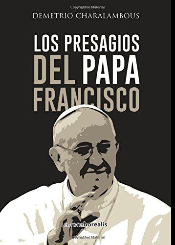 9781517728748: Los presagios del Papa Francisco (Spanish Edition)
