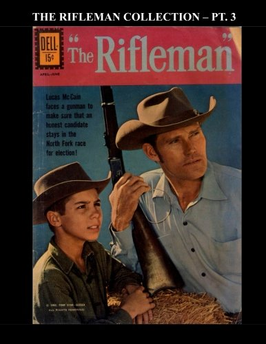9781517728779: The Rifleman Collection - Pt. 3: Based On The Hit TV Series Starring Chuck Connors - All Stories - No Ads