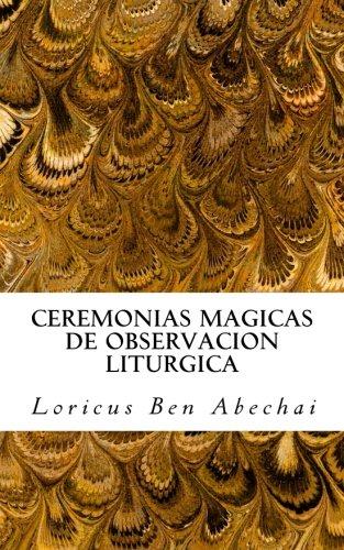 9781517730093: Ceremonias Magicas de Observacion Liturgica: Manual para la práctica semanal de los cuatro periodos litúrgicos del año mágico (Spanish Edition)