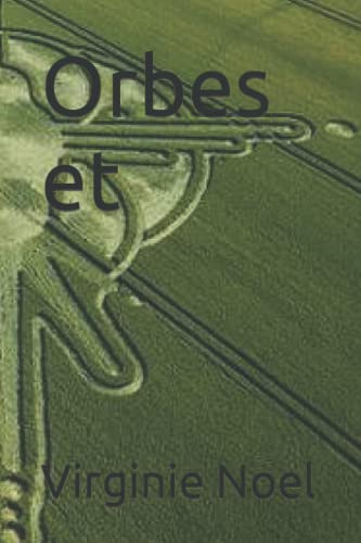 9781517731397: Orbes et Crops-circles (French Edition)