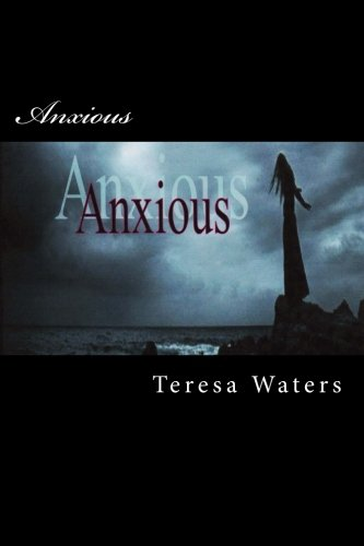 Anxious: Waters, Teresa E