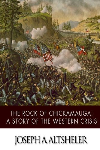 9781517732547: The Rock of Chickamauga: A Story of the Western Crisis