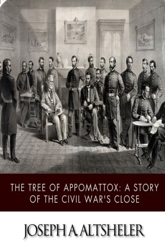 9781517732868: The Tree of Appomattox: A Story of the Civil War's Close