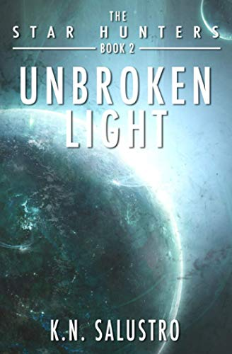 Unbroken Light (The Star Hunters) (Volume 2): Salustro, K. N.
