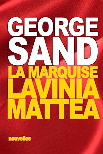 La Marquise: Suivi de: Lavinia - Mattea: Title George Sand