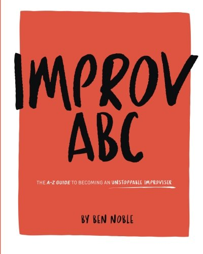 9781517738075: Improv ABC: The A-Z Guide to Kicking Butt At Improvisation