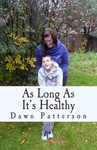9781517738198: As Long As It's Healthy