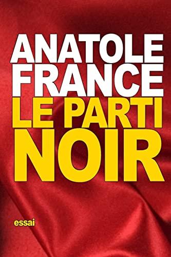 Le Parti Noir: France, Anatole
