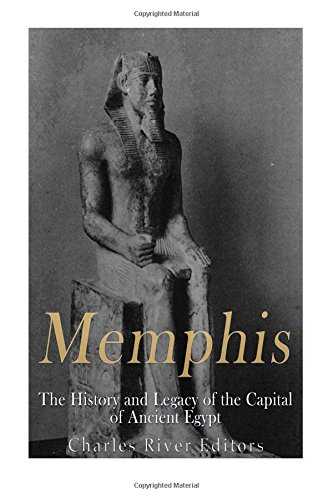 9781517740795: Memphis: The History and Legacy of the Capital of Ancient Egypt