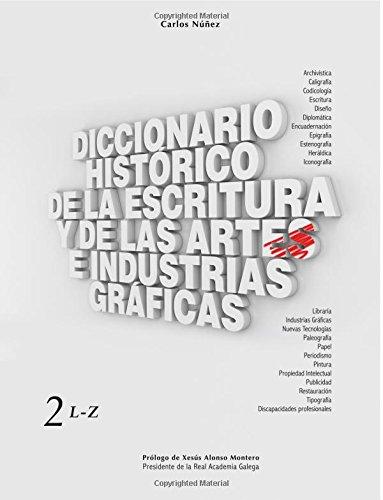 9781517748234: Diccionario Histórico de la Escritura y de las Artes e Industrias Gráficas (Volume 2) (Spanish Edition)