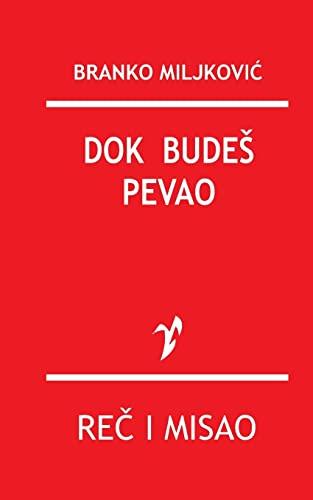 9781517749132: Dok budes pevao (Serbian Edition)