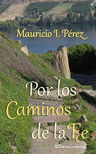 9781517753412: Por los Caminos de la Fe: Reflexiones y anécdotas vistas con los ojos de la fe de un católico. (Spanish Edition)