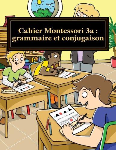 9781517753429: Cahier Montessori 3a : grammaire et conjugaison: Conforme aux programmes CP, CE1 et CE2. (Collection Le français par moi-même) (Volume 8) (French Edition)