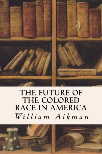 9781517755072: The Future of the Colored Race in America